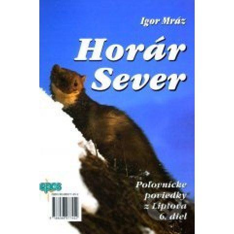 Horár Sever- Zo srdca hôr 6.diel