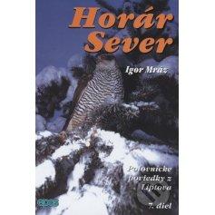 Horár Sever- Z kosodrevia 7.diel