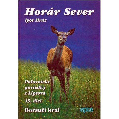 Horár Sever- Borsučí kráľ 15.diel